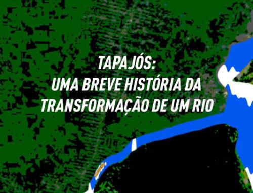 Tapajós: uma breve história da transformação de um rio